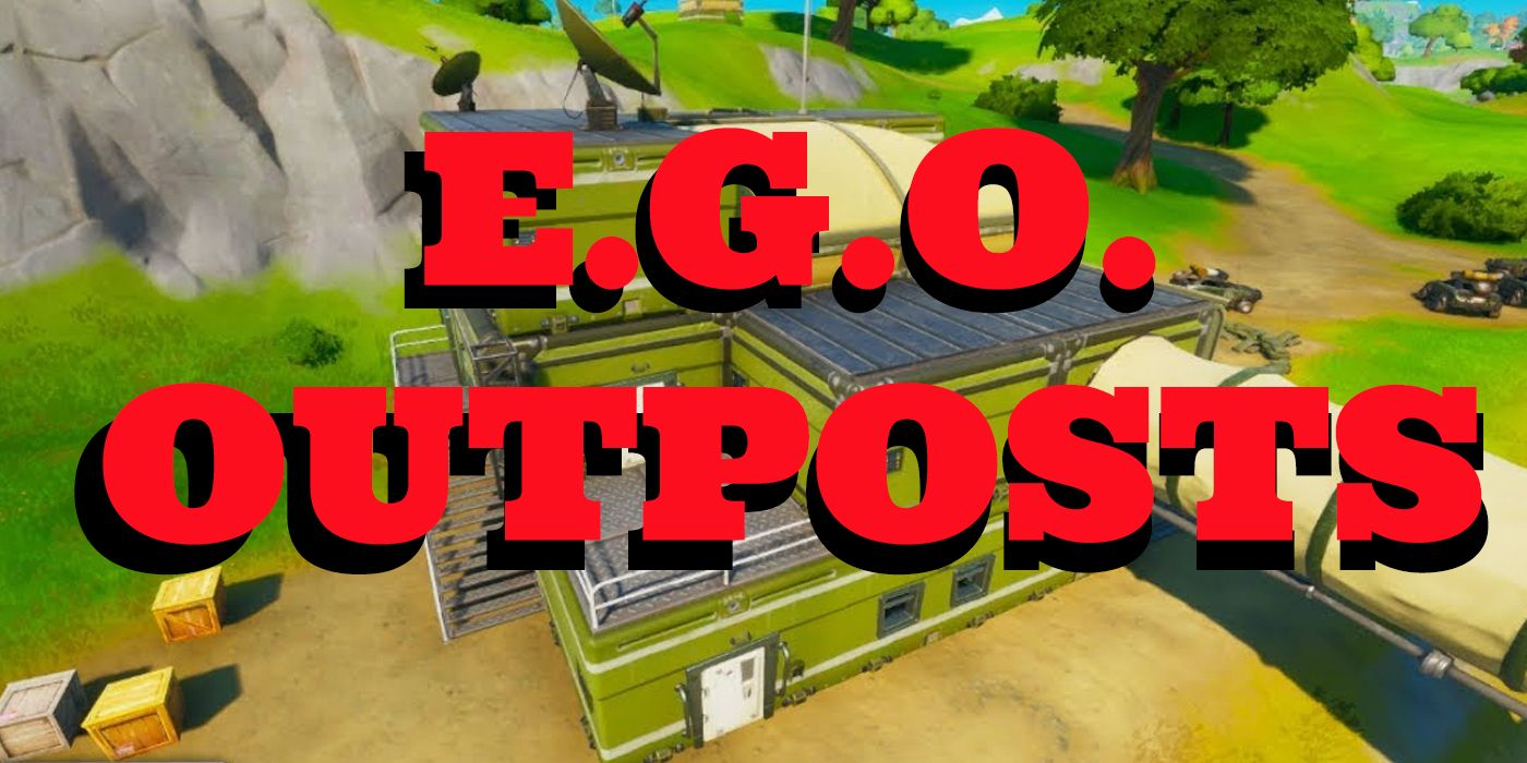 Fortnite Where To Find E G O Outposts Game Rant